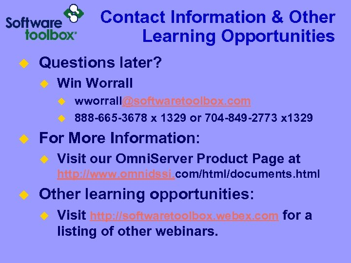 Contact Information & Other Learning Opportunities u Questions later? u Win Worrall u u