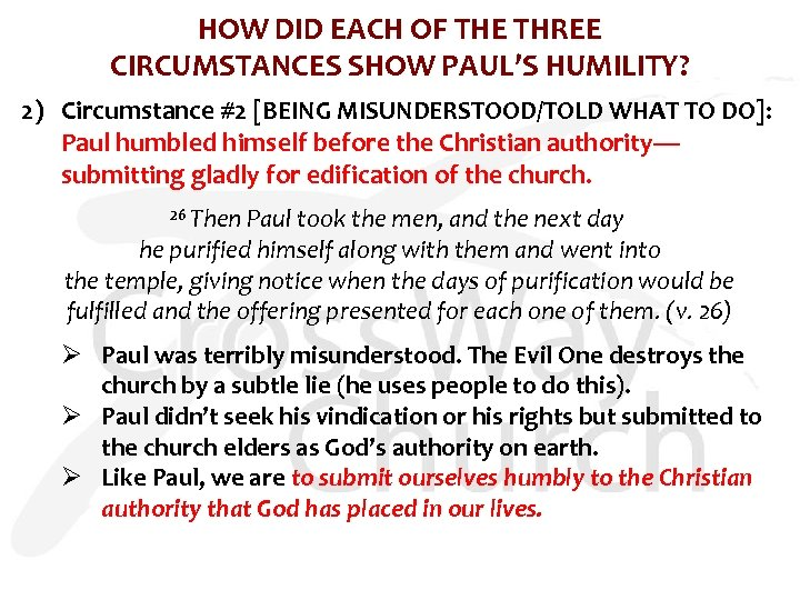 HOW DID EACH OF THE THREE CIRCUMSTANCES SHOW PAUL'S HUMILITY? 2) Circumstance #2 [BEING