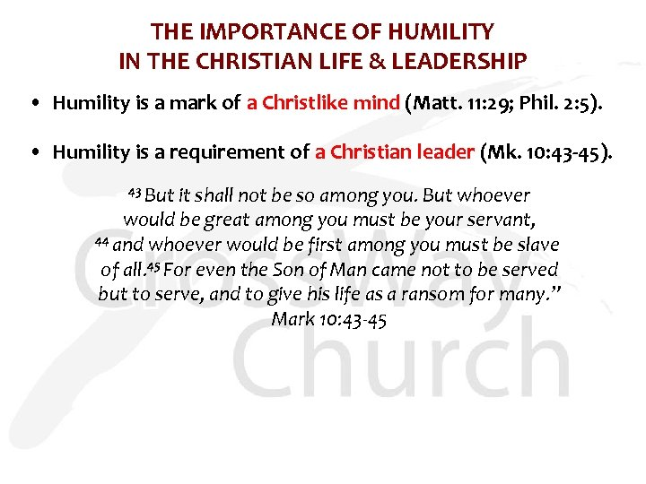 THE IMPORTANCE OF HUMILITY IN THE CHRISTIAN LIFE & LEADERSHIP • Humility is a