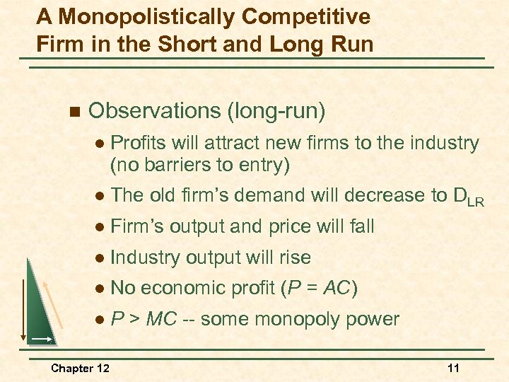 A Monopolistically Competitive Firm in the Short and Long Run n Observations (long-run) l