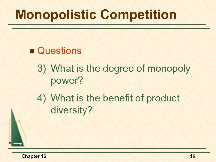 Monopolistic Competition n Questions 3) What is the degree of monopoly power? 4) What
