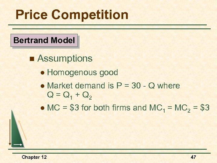 Price Competition Bertrand Model n Assumptions l Homogenous good l Market demand is P