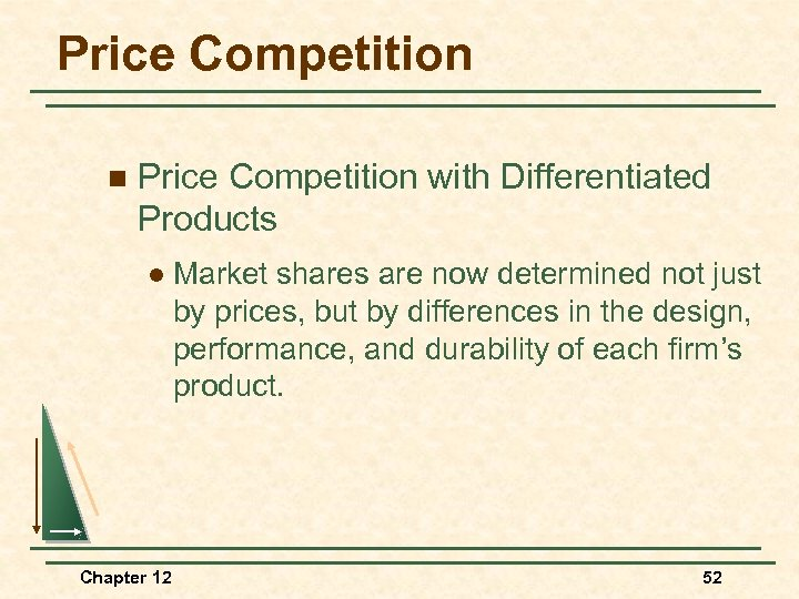 Price Competition n Price Competition with Differentiated Products l Chapter 12 Market shares are
