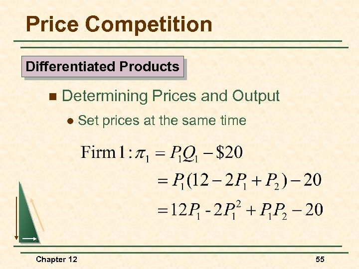 Price Competition Differentiated Products n Determining Prices and Output l Chapter 12 Set prices