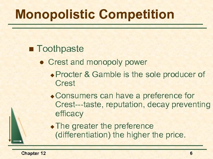 Monopolistic Competition n Toothpaste l Crest and monopoly power Procter & Gamble is the
