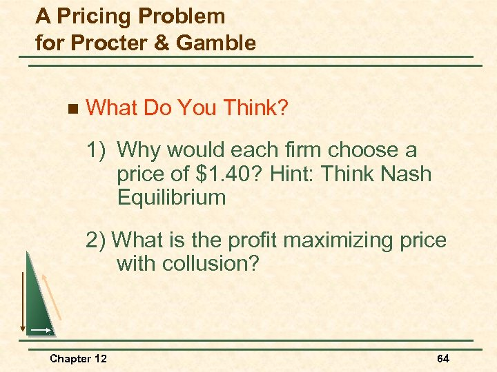 A Pricing Problem for Procter & Gamble n What Do You Think? 1) Why