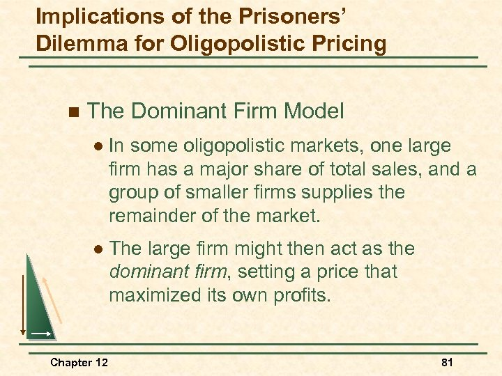 Implications of the Prisoners' Dilemma for Oligopolistic Pricing n The Dominant Firm Model l