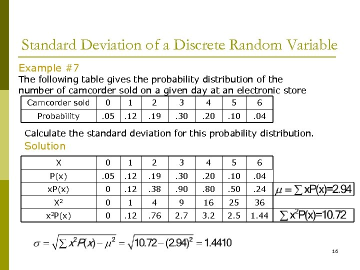 Standard Deviation of a Discrete Random Variable Example #7 The following table gives the