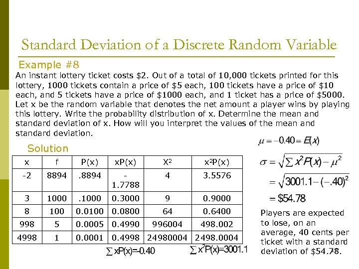 Standard Deviation of a Discrete Random Variable Example #8 An instant lottery ticket costs