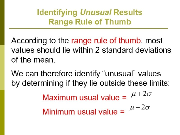 Identifying Unusual Results Range Rule of Thumb According to the range rule of thumb,