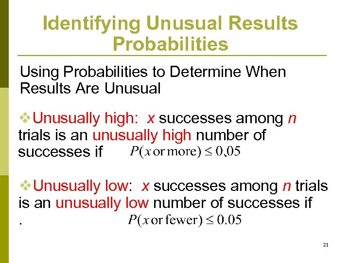 Identifying Unusual Results Probabilities Using Probabilities to Determine When Results Are Unusual v. Unusually