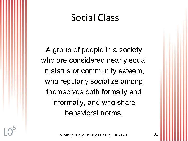 Social Class A group of people in a society who are considered nearly equal
