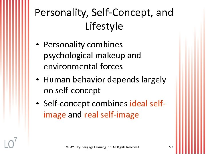 Personality, Self-Concept, and Lifestyle • Personality combines psychological makeup and environmental forces • Human