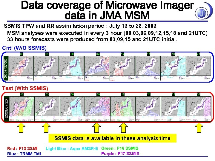 Data coverage of Microwave Imager data in JMA MSM SSMIS TPW and RR assimilation