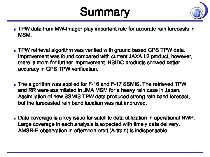 Summary TPW data from MW-Imager play important role for accurate rain forecasts in MSM.