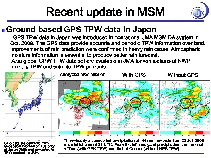 Recent update in MSM Ground based GPS TPW data in Japan was introduced in