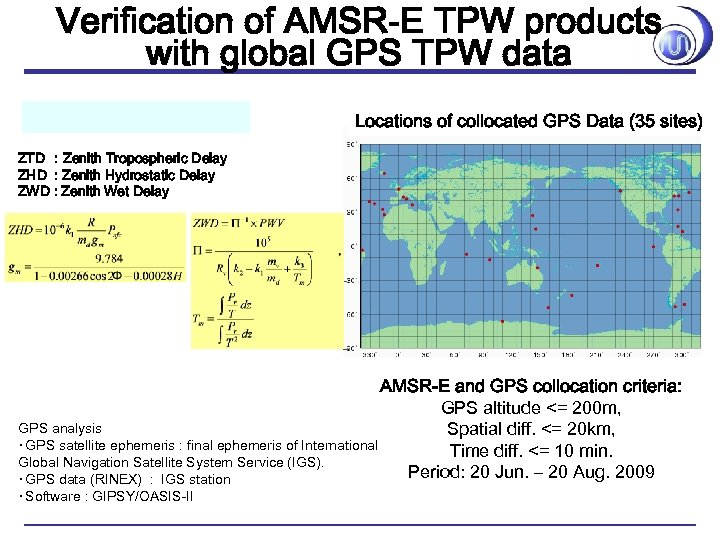 Verification of AMSR-E TPW products with global GPS TPW data Locations of collocated GPS