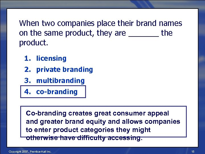 When two companies place their brand names on the same product, they are _______
