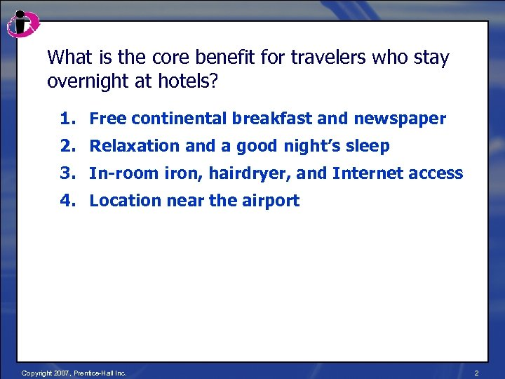 What is the core benefit for travelers who stay overnight at hotels? 1. Free