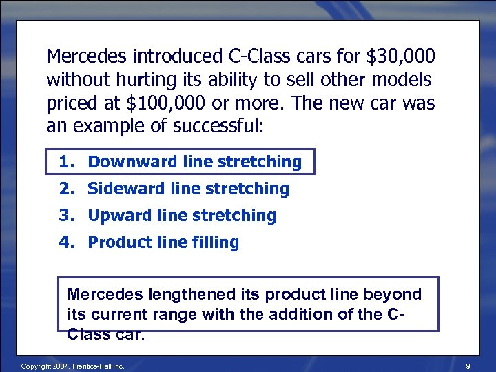 Mercedes introduced C-Class cars for $30, 000 without hurting its ability to sell other
