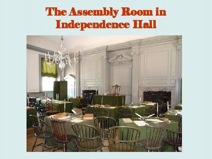 The Assembly Room in Independence Hall