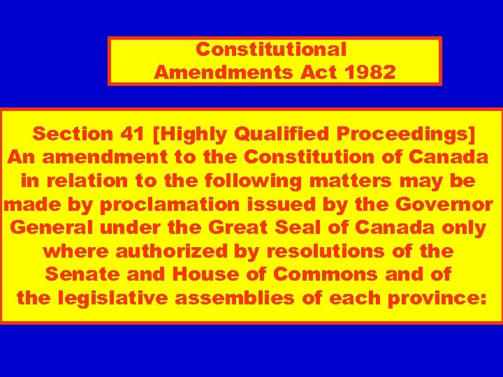 Constitutional Amendments Act 1982 Section 41 [Highly Qualified Proceedings] An amendment to the Constitution
