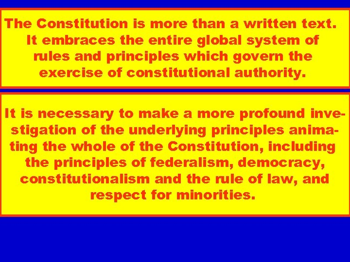 The Constitution is more than a written text. It embraces the entire global system