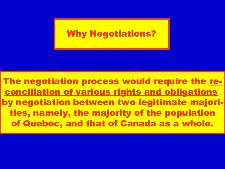 Why Negotiations? The negotiation process would require the reconciliation of various rights and obligations