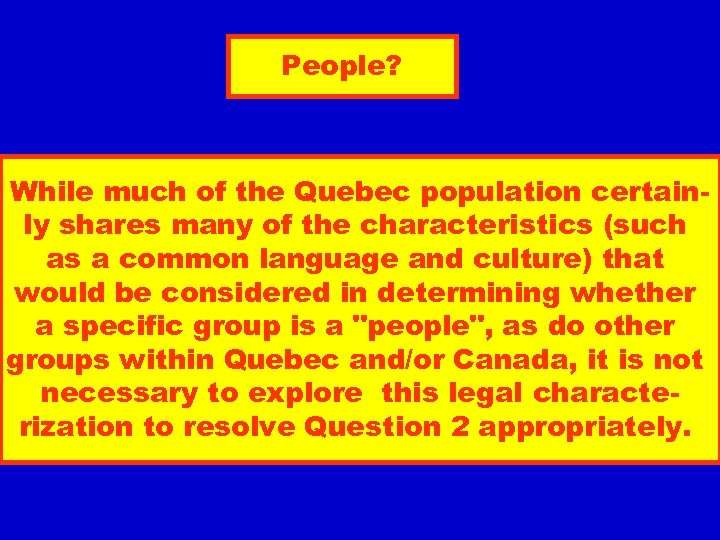 People? While much of the Quebec population certainly shares many of the characteristics (such