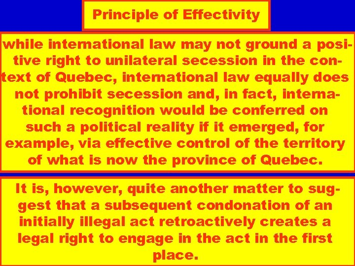 Principle of Effectivity while international law may not ground a positive right to unilateral