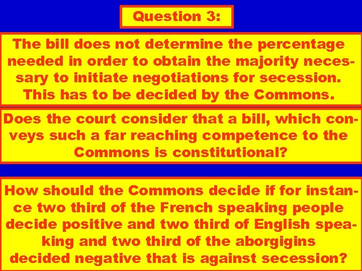 Question 3: The bill does not determine the percentage needed in order to obtain
