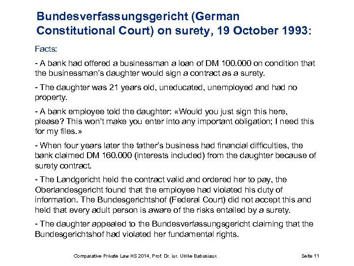 Bundesverfassungsgericht (German Constitutional Court) on surety, 19 October 1993: Facts: - A bank had
