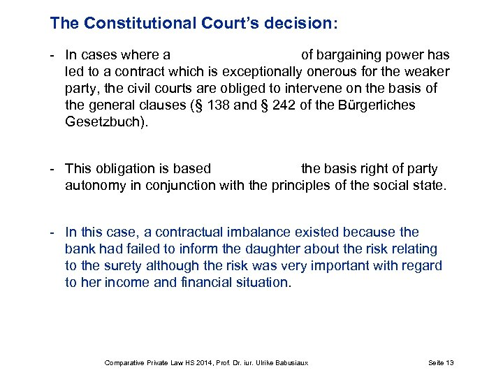 The Constitutional Court's decision: - In cases where a of bargaining power has led