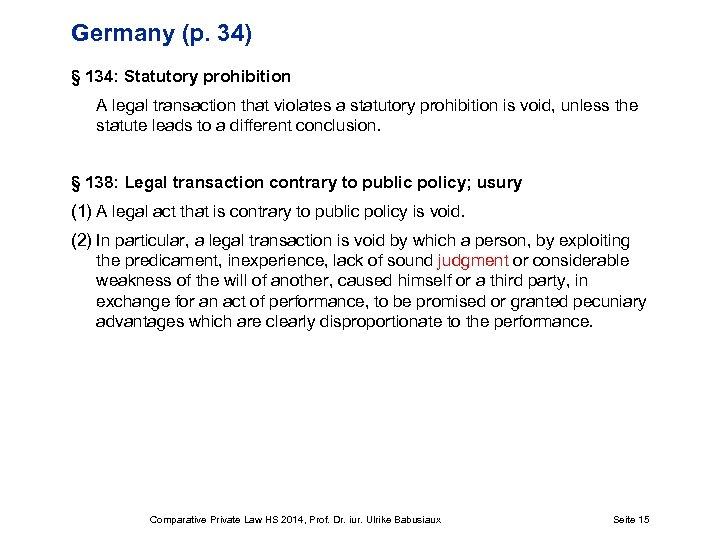 Germany (p. 34) § 134: Statutory prohibition A legal transaction that violates a statutory