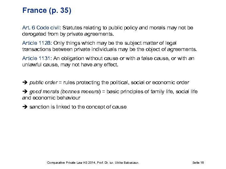 France (p. 35) Art. 6 Code civil: Statutes relating to public policy and morals