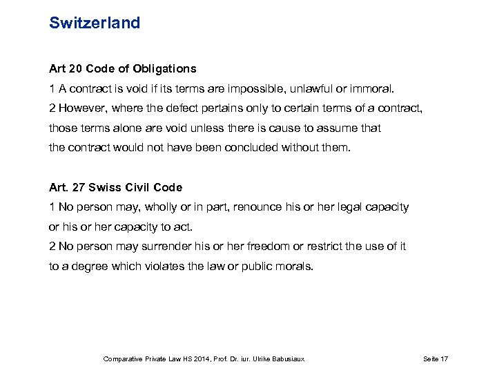 Switzerland Art 20 Code of Obligations 1 A contract is void if its terms