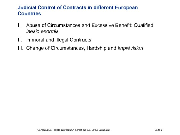 Judicial Control of Contracts in different European Countries I. Abuse of Circumstances and Excessive