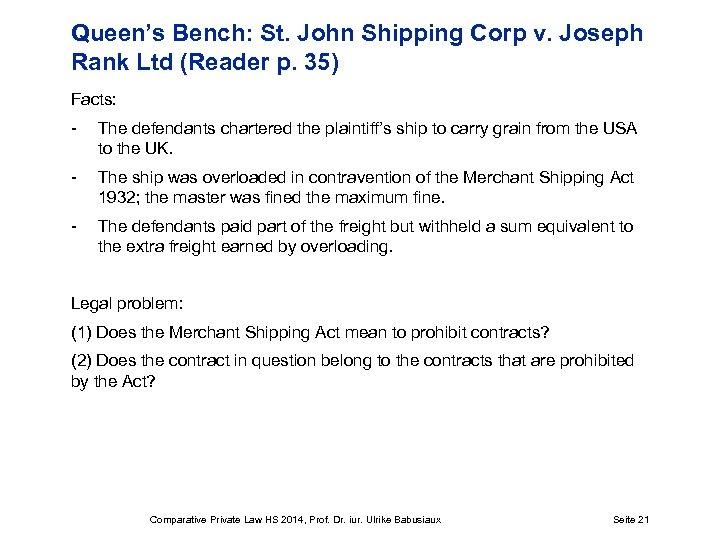 Queen's Bench: St. John Shipping Corp v. Joseph Rank Ltd (Reader p. 35) Facts:
