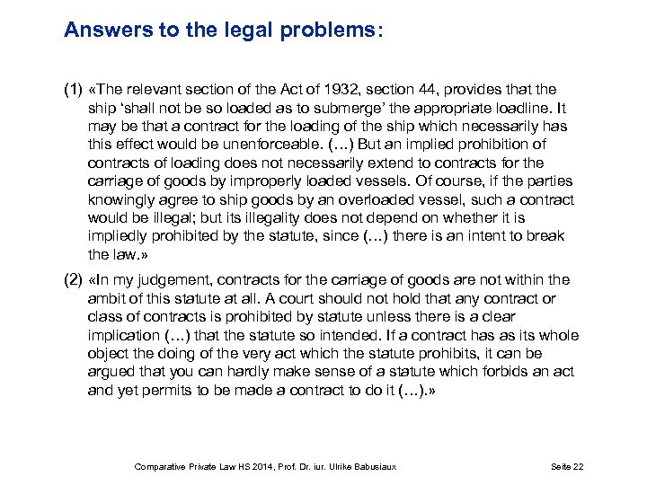 Answers to the legal problems: (1) «The relevant section of the Act of 1932,
