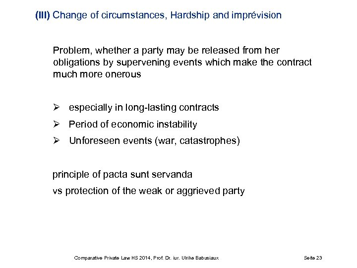 (III) Change of circumstances, Hardship and imprévision Problem, whether a party may be released