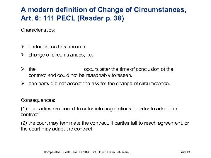 A modern definition of Change of Circumstances, Art. 6: 111 PECL (Reader p. 38)