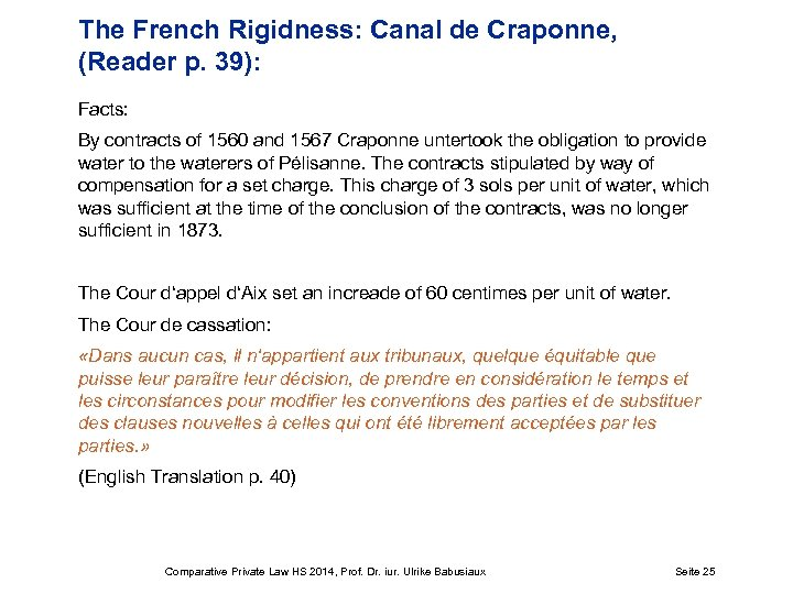 The French Rigidness: Canal de Craponne, (Reader p. 39): Facts: By contracts of 1560