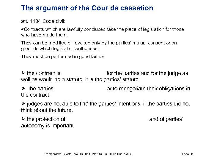 The argument of the Cour de cassation art. 1134 Code civil: «Contracts which are