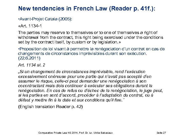 New tendencies in French Law (Reader p. 41 f. ): • Avant-Projet Catala (2005):