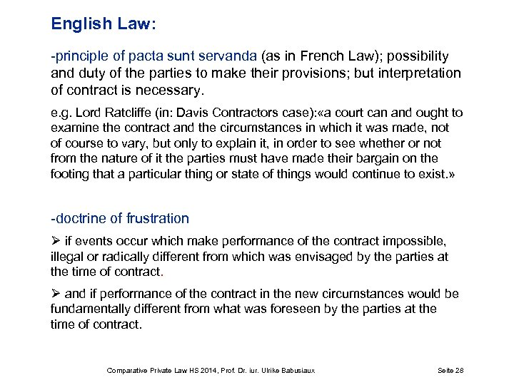 English Law: -principle of pacta sunt servanda (as in French Law); possibility and duty