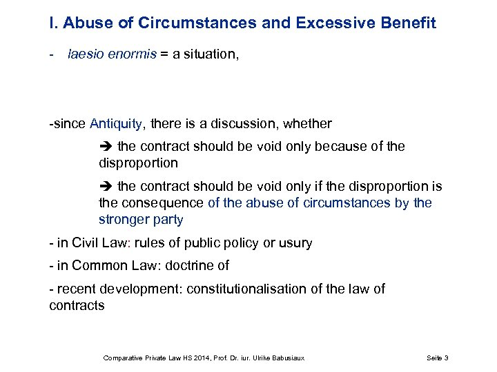 I. Abuse of Circumstances and Excessive Benefit - laesio enormis = a situation, -since
