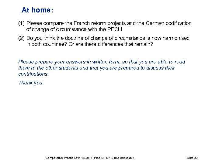At home: (1) Please compare the French reform projects and the German codification of