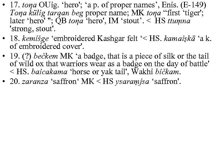 • 17. toηa OUig. 'hero'; 'a p. of proper names', Enis. (E-149) Toηa