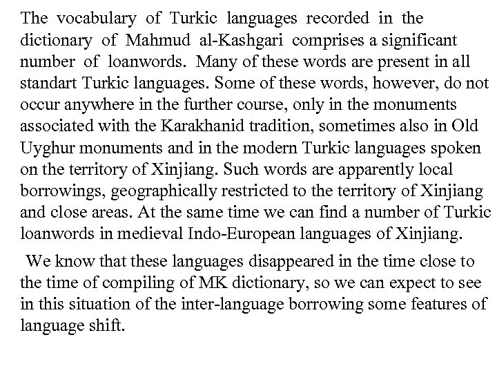 The vocabulary of Turkic languages recorded in the dictionary of Mahmud al-Kashgari comprises a