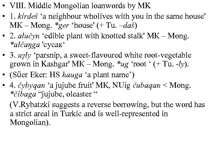 • VIII. Middle Mongolian loanwords by MK • 1. kirdeš 'a neighbour wholives